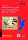 Publikace svazek 108 Dimenzování a jištění elektrických zařízení - tabulky a příklady (páté - aktualizované vydání) (rok vydání 2019) - Ing. Michal Kříž