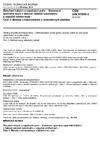 ČSN DIN 51900-3 Zkoušení tuhých a kapalných paliv - Stanovení spalného tepla v tlakové nádobě kalorimetru a výpočet výhřevnosti - Část 3: Metoda s kalorimetrem s adiabatickým pláštěm